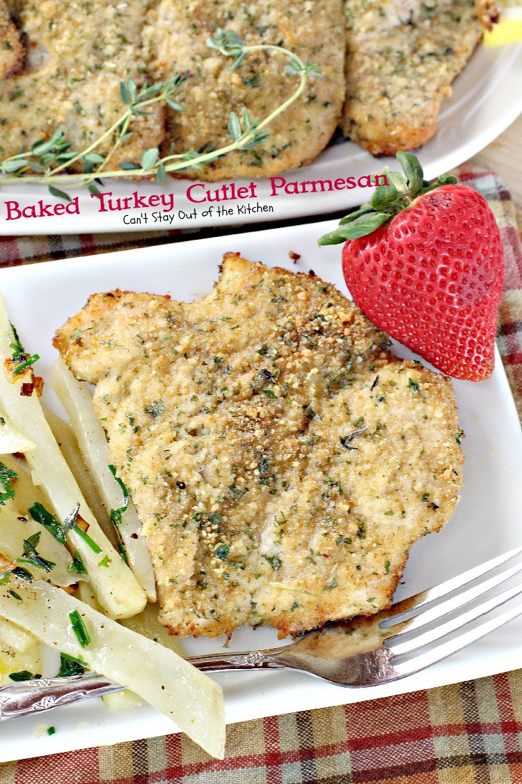 Baked Chicken Cutlet Recipes  Baked Turkey Cutlet Parmesan Can t Stay Out of the Kitchen