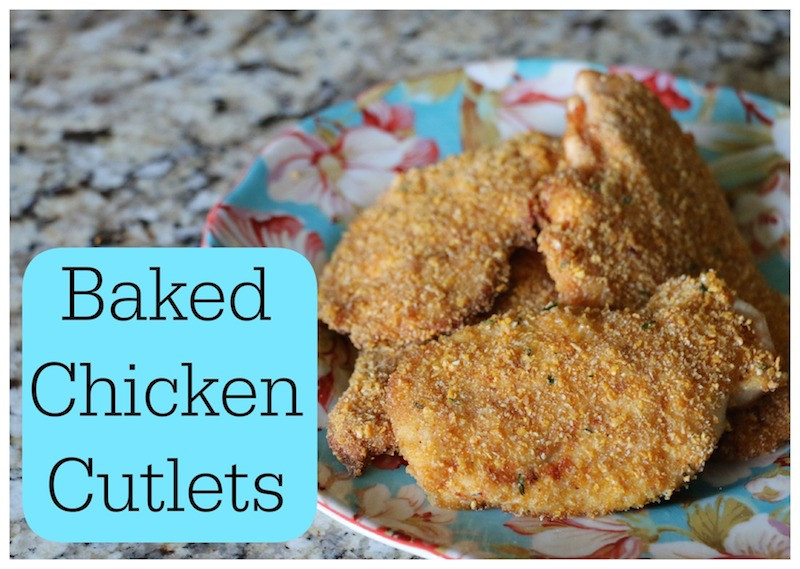 Baked Chicken Cutlet Recipes  Getting Gorgeous In The Kitchen Baked Chicken Cutlets