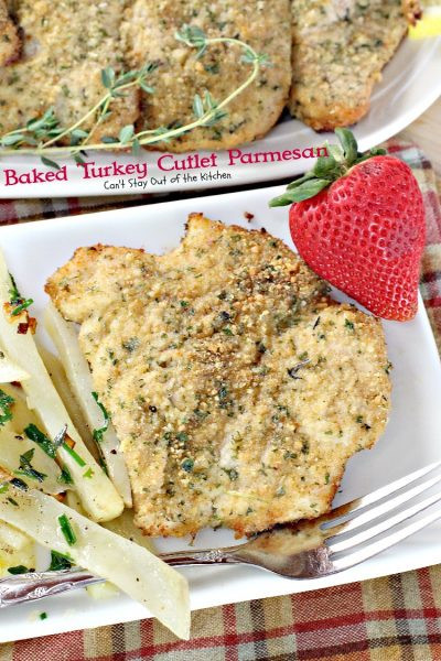 Baked Chicken Cutlets  Baked Turkey Cutlet Parmesan Can t Stay Out of the Kitchen
