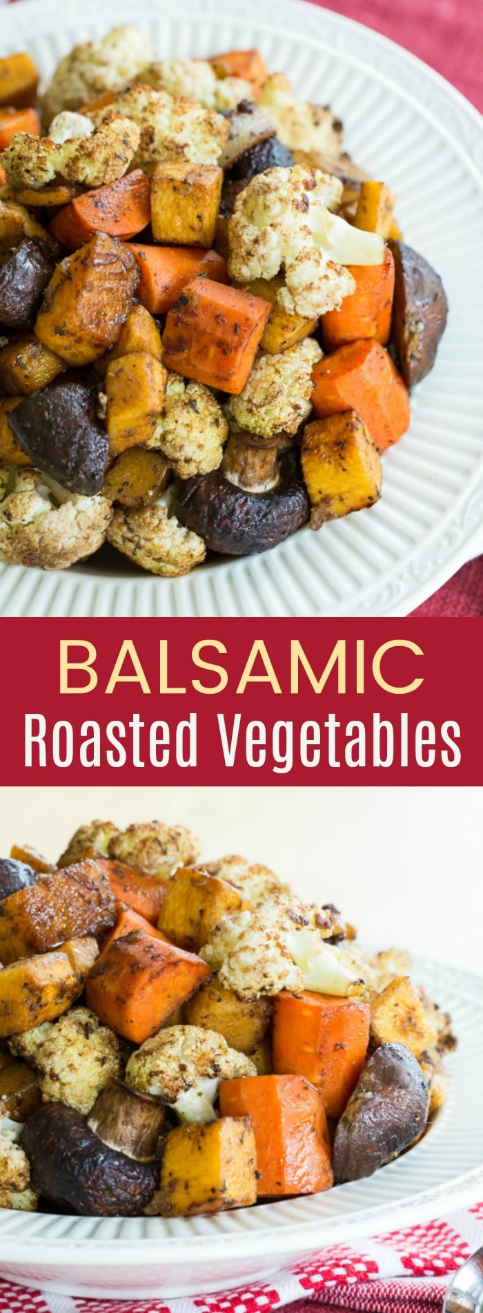 Balsamic Roasted Vegetables  Balsamic Roasted Ve ables