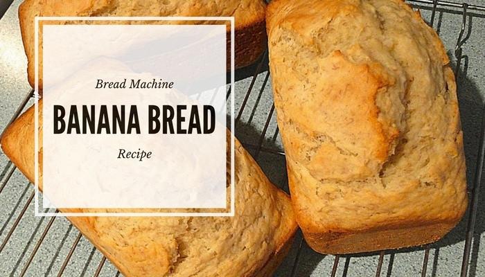 Banana Bread Bread Machine  Banana Bread in a Bread Machine How To Guide