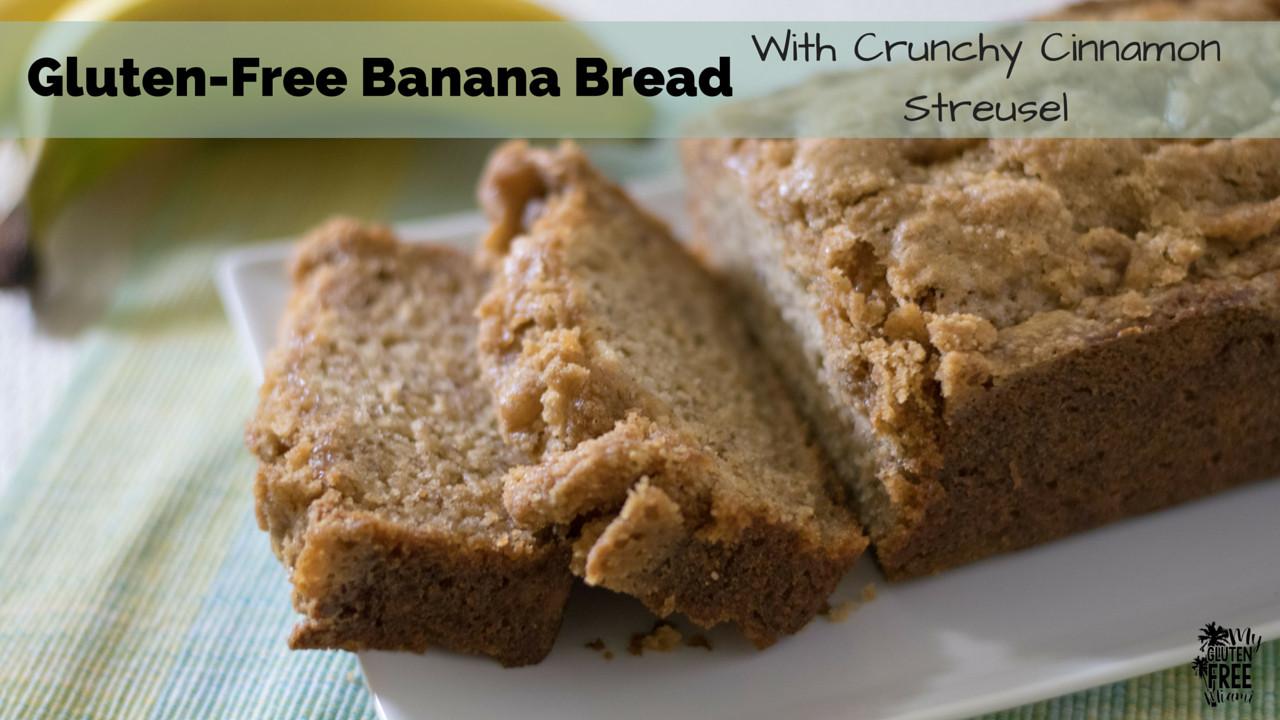 Banana Bread Gluten Free  Gluten Free Banana Bread with Crunchy Cinnamon Struesel