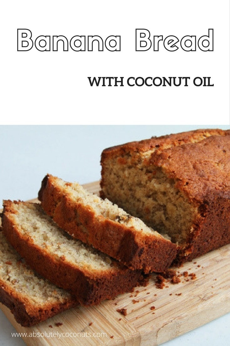 Banana Bread With Coconut Oil  Banana Bread with Coconut Oil Absolutely Coconuts