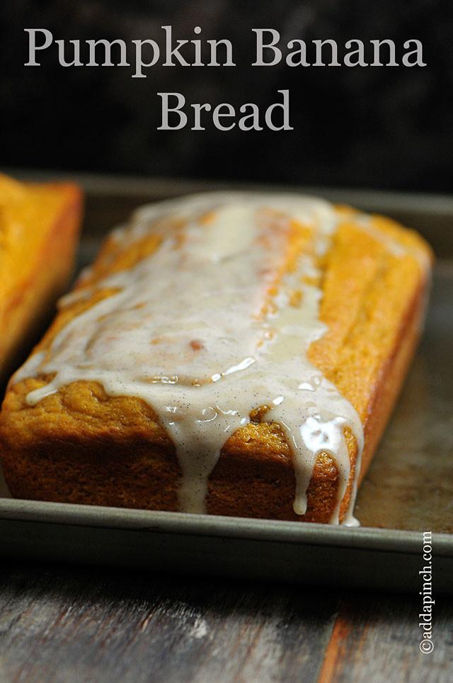 Banana Pumpkin Bread  Pumpkin Banana Bread with Vanilla Bean Glaze Recipe Add