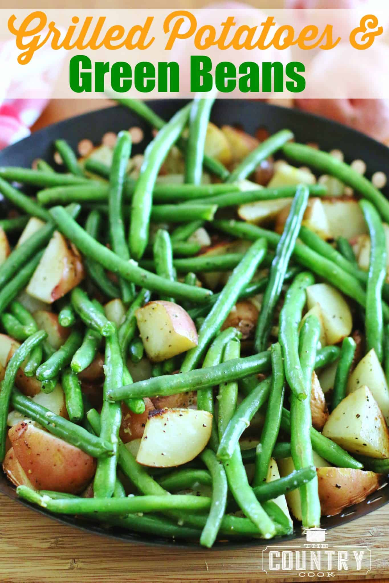 Beans Greens Potatoes  Grilled Red Potatoes & Green Beans The Country Cook
