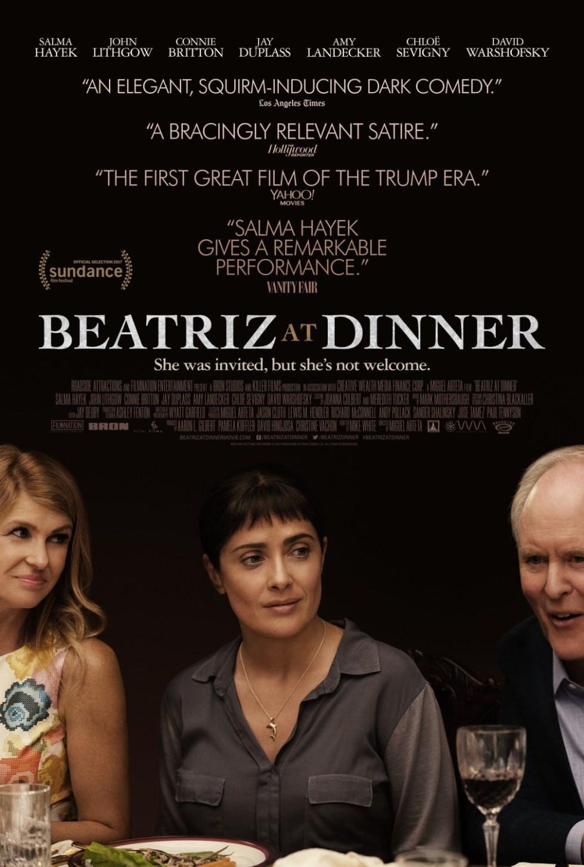 Beatriz For Dinner  BEATRIZ at DINNER – Rated R – 1 hr 32 mins – MATINEE