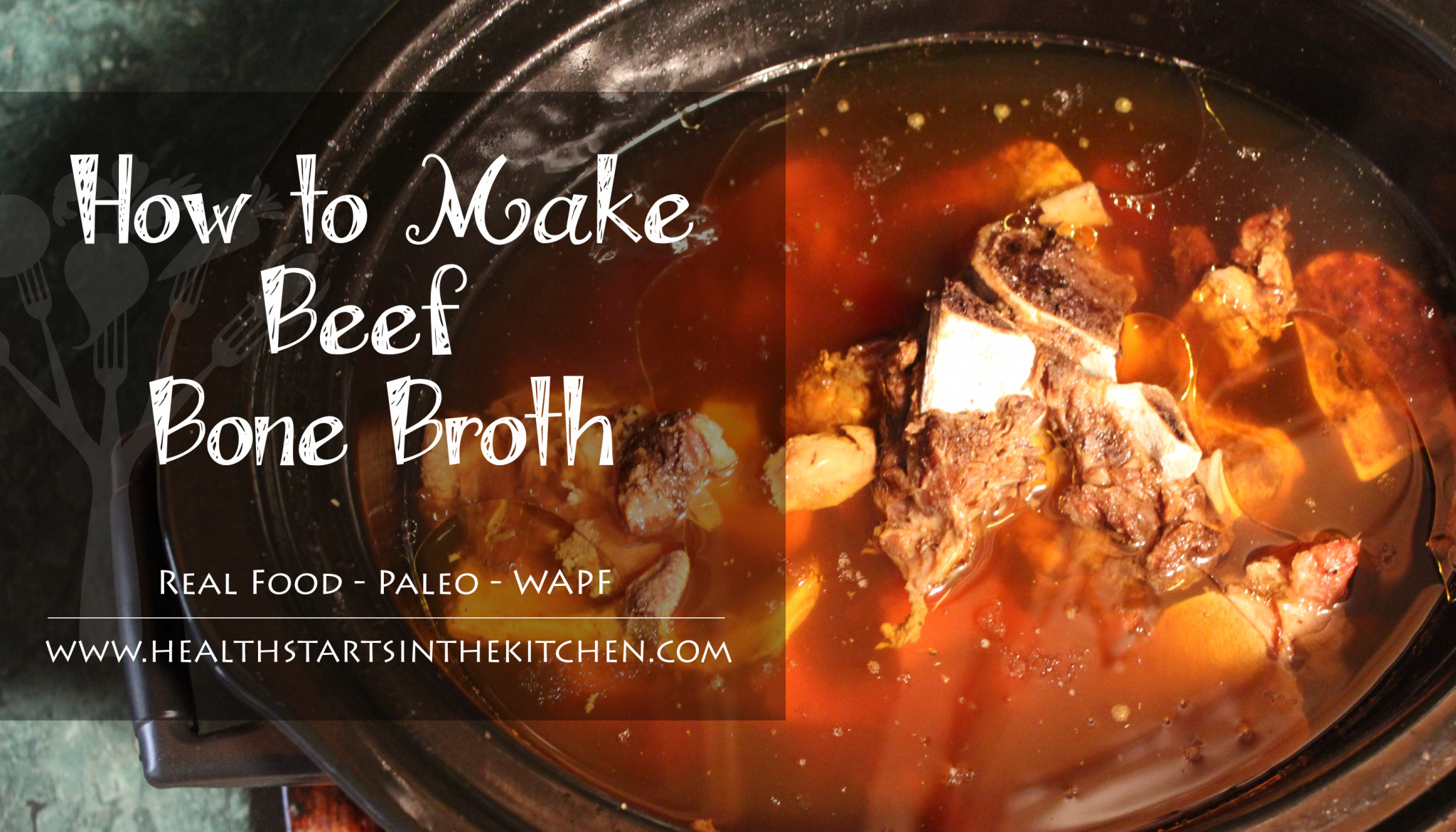 Beef Soup Bones  How to make Beef Bone Broth Health Starts in the Kitchen