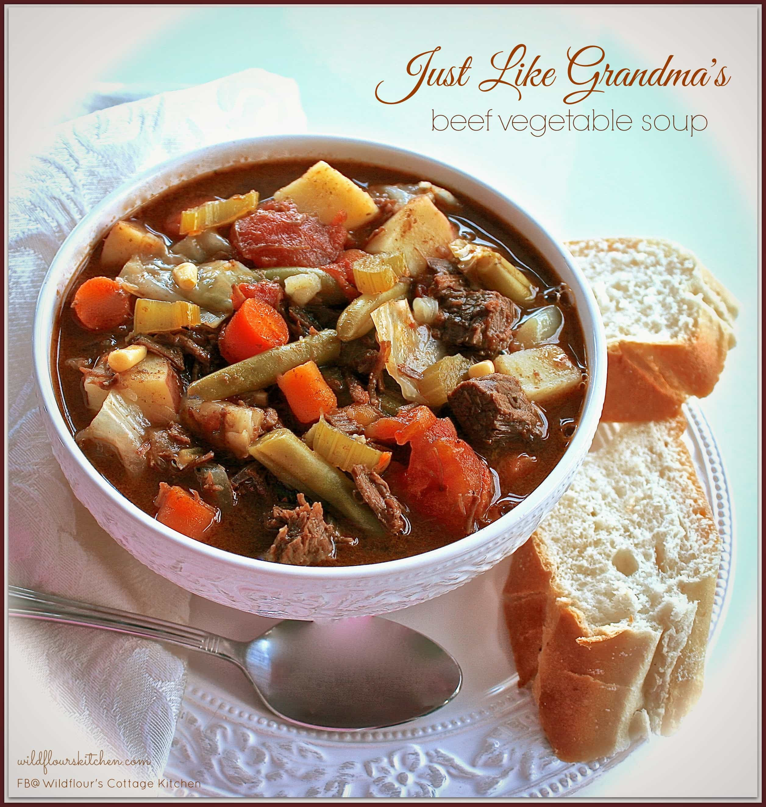 Beef Vegetable Soup  Just Like Grandma s Beef Ve able Soup Wildflour s