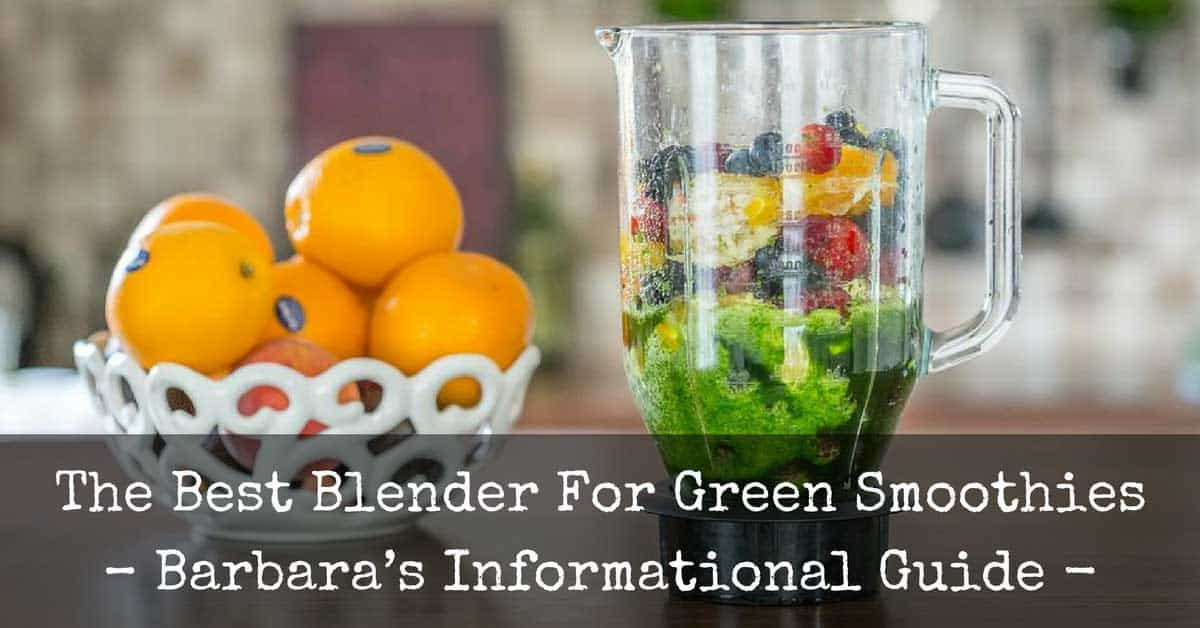 Best Blender For Green Smoothies  Best Blender For Green Smoothies Reviews 2019 Top 5