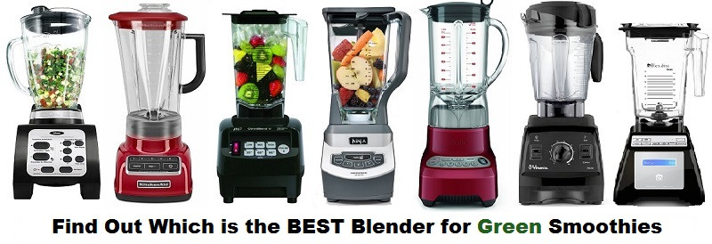 Best Blender For Green Smoothies  Best Blender for Green Smoothies The Top Picks