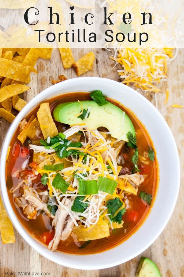 Best Chicken Tortilla Soup Recipe  If you've searched far and wide for the Best Chicken