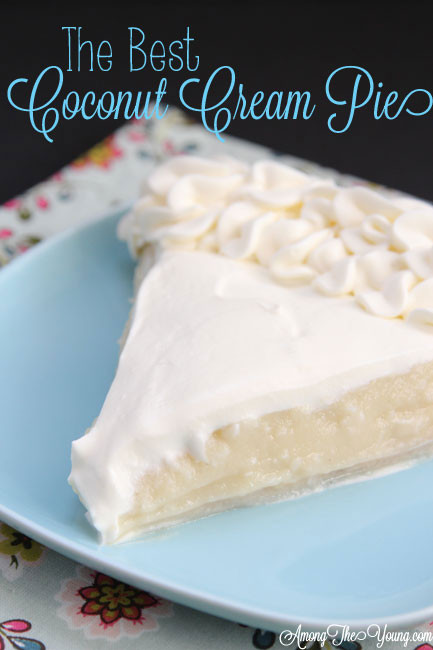 Best Coconut Cream Pie  The Best Coconut Cream Pie Among the Young