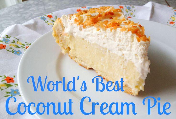 Best Coconut Cream Pie  The World s Best Coconut Cream Pie Recipe Ever