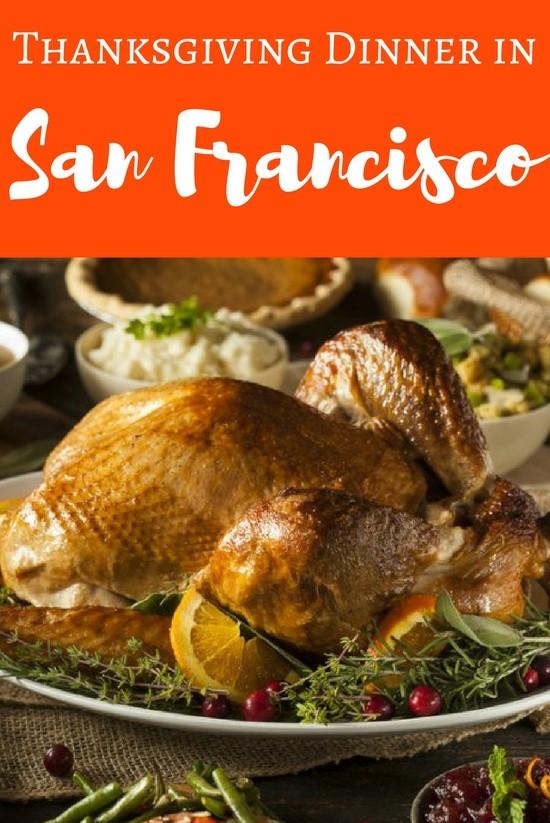 Best Dinner In San Francisco  Thanksgiving Dinner in San Francisco 2017 My Top Picks
