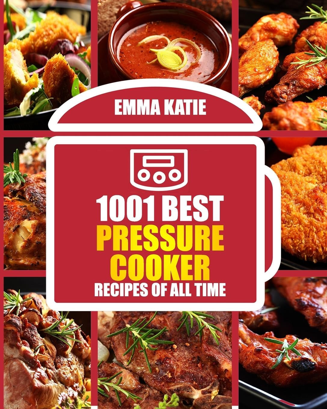 Best Dinner Recipes Of All Time  1001 Best Pressure Cooker Recipes of All Time Fast and