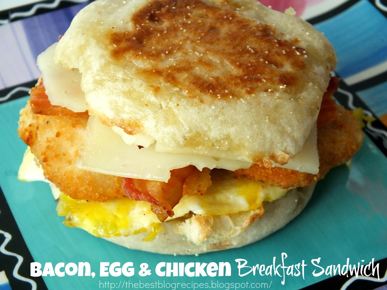 Best Egg Breakfast Recipes  The Best Blog Recipes Bacon Egg & Chicken Breakfast Sandwich
