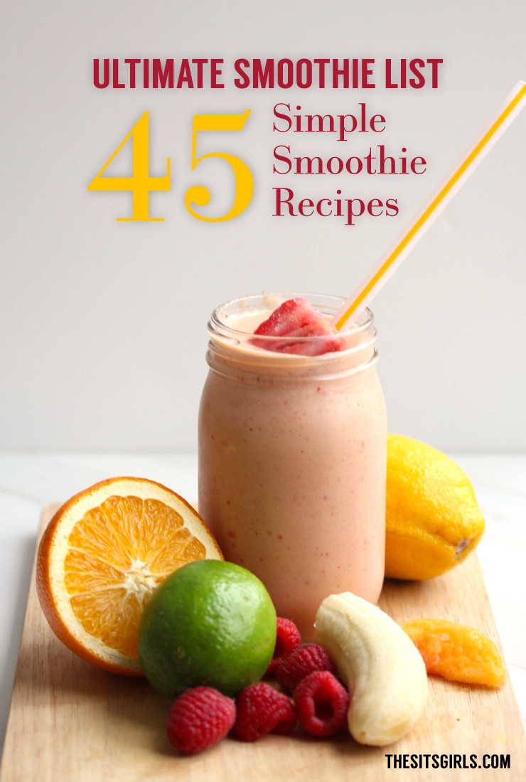 Best Healthy Smoothie Recipes  45 Delicious Smoothie Recipes