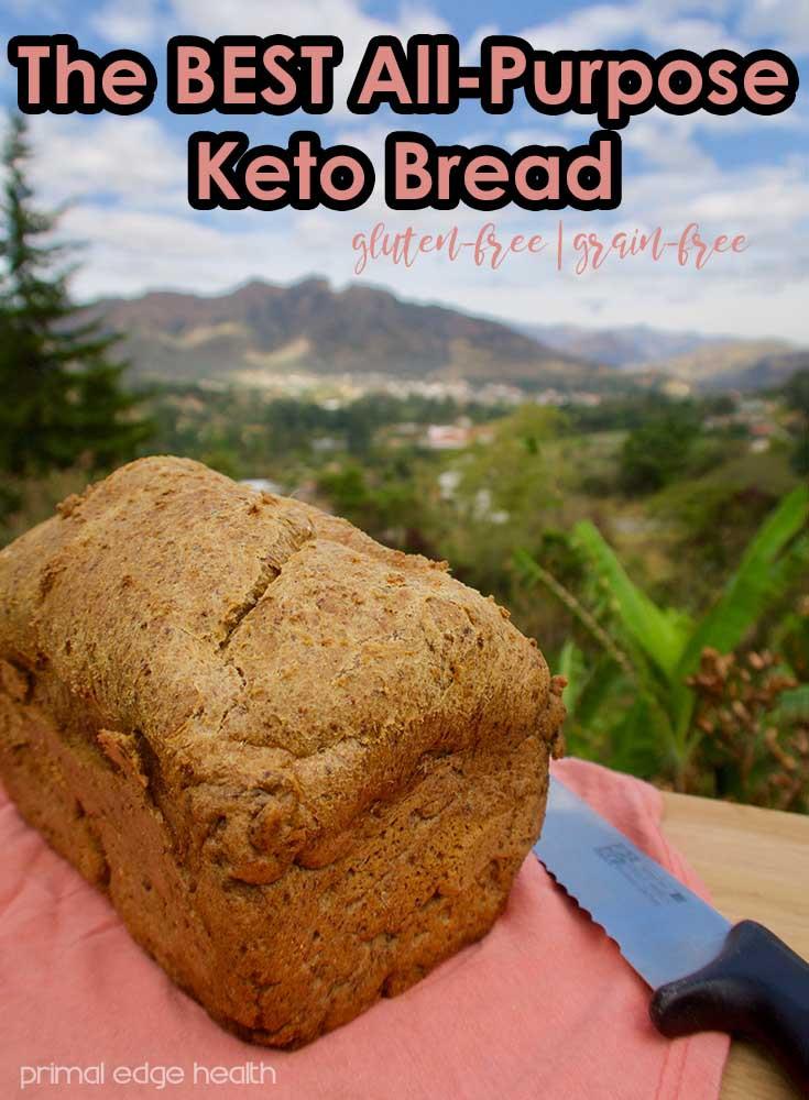 Best Keto Bread Recipe  The BEST All Purpose Keto Bread Primal Edge Health