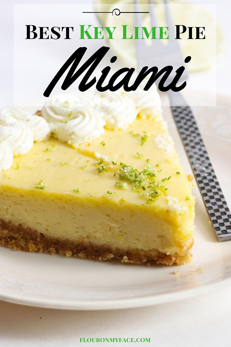 Best Key Lime Pie Recipe  Best Key Lime Pie in Miami Flour My Face