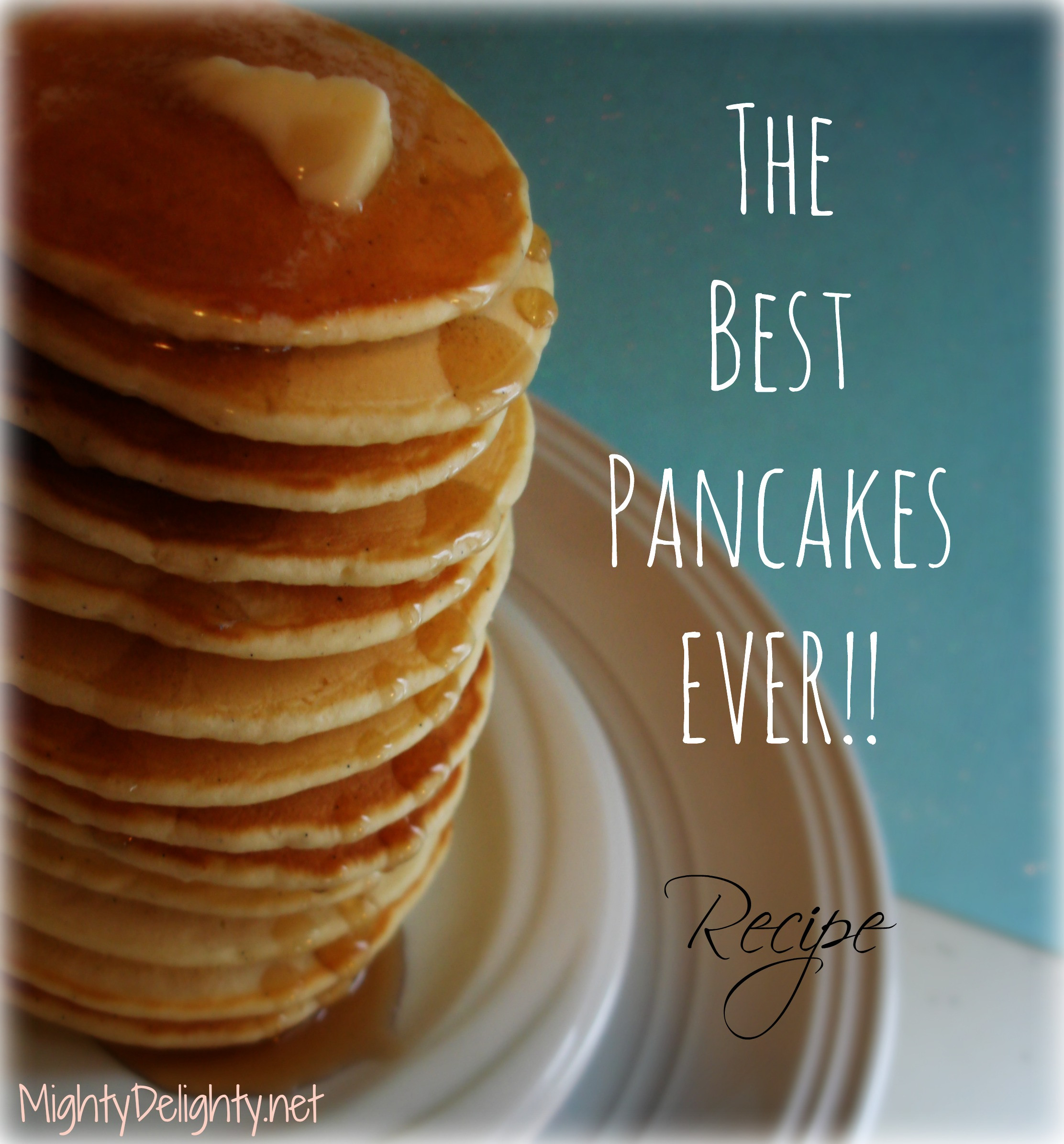 Best Pancakes Ever  The best pancakes ever – Mighty Delighty