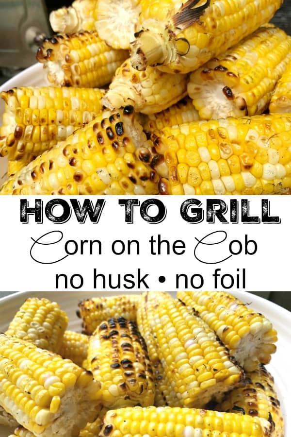 Best Way To Grill Corn  How to Grill Corn on the Cob The BEST Corn on the Cob