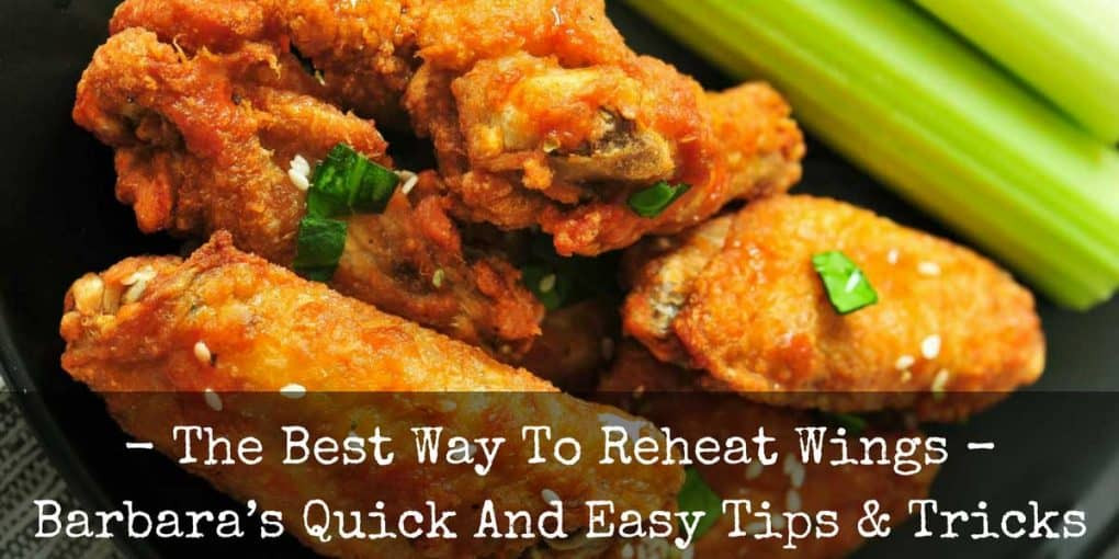 Best Way To Reheat Chicken Wings  The Best Way To Reheat Wings Barbara's Quick And Easy