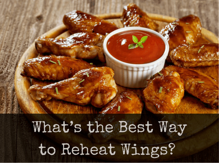 Best Way To Reheat Chicken Wings  What's the Best Way to Reheat Wings 3 Methods for You to