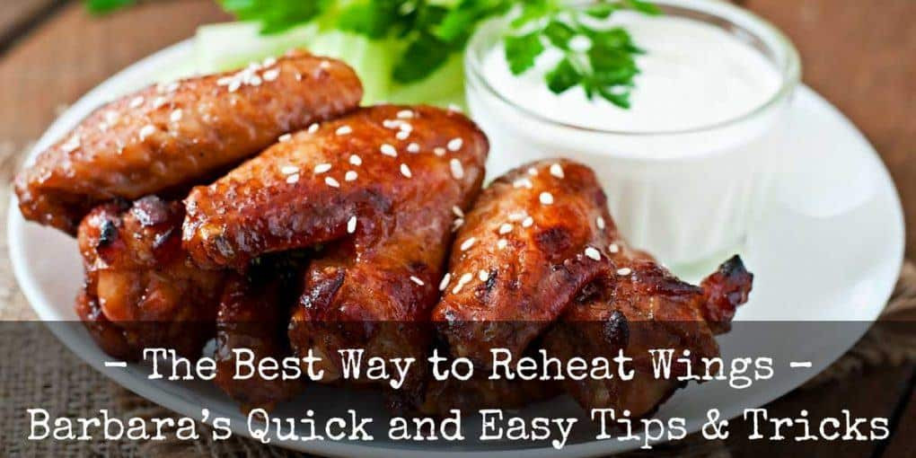 Best Way To Reheat Chicken Wings  The Best Way To Reheat Wings – Barbara's Quick And Easy
