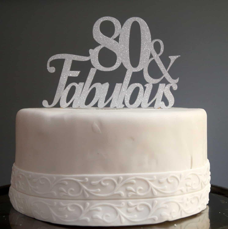 Birthday Cake Toppers  80th Birthday Cakes 80th Birthday Ideas