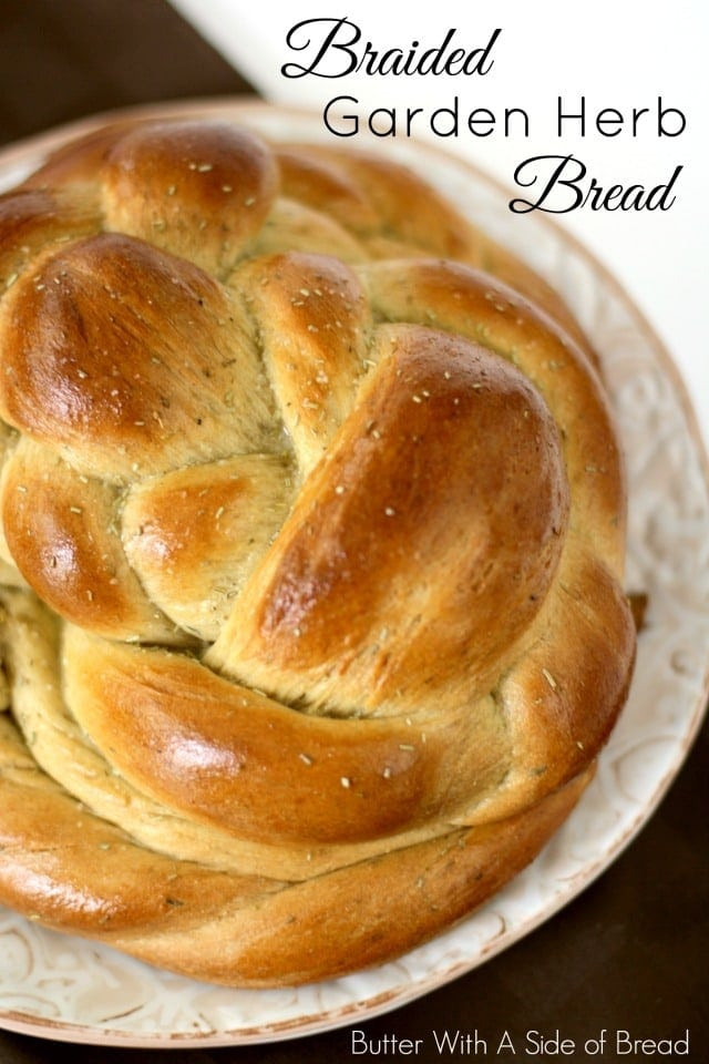 Braided Bread Recipe  BRAIDED GARDEN HERB BREAD Butter with a Side of Bread