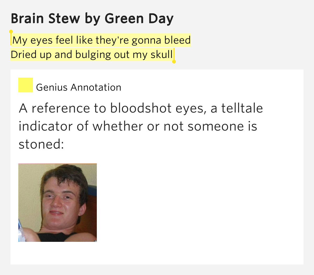 Brain Stew Lyrics  My eyes feel like they re gonna bleed Dried up and
