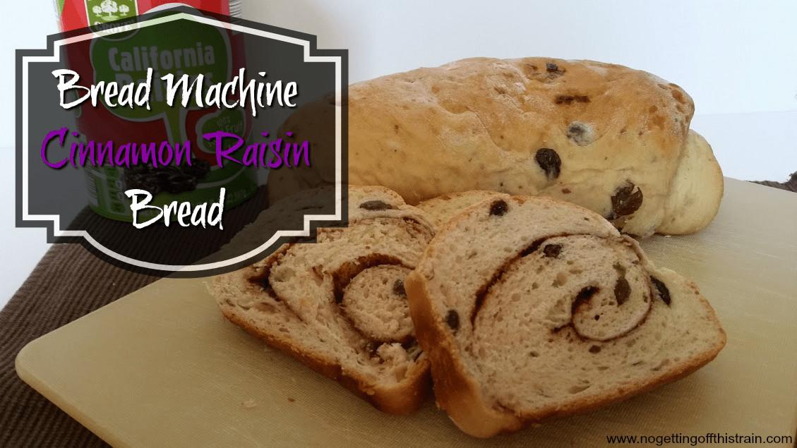 Bread Machine Cinnamon Bread  Bread Machine Cinnamon Raisin Bread No Getting f This