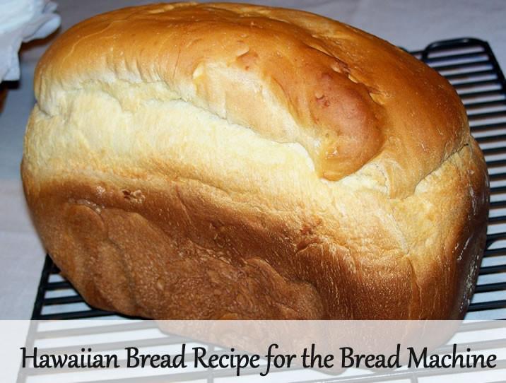 Bread Maker Recipes  Hawaiian Bread Recipe
