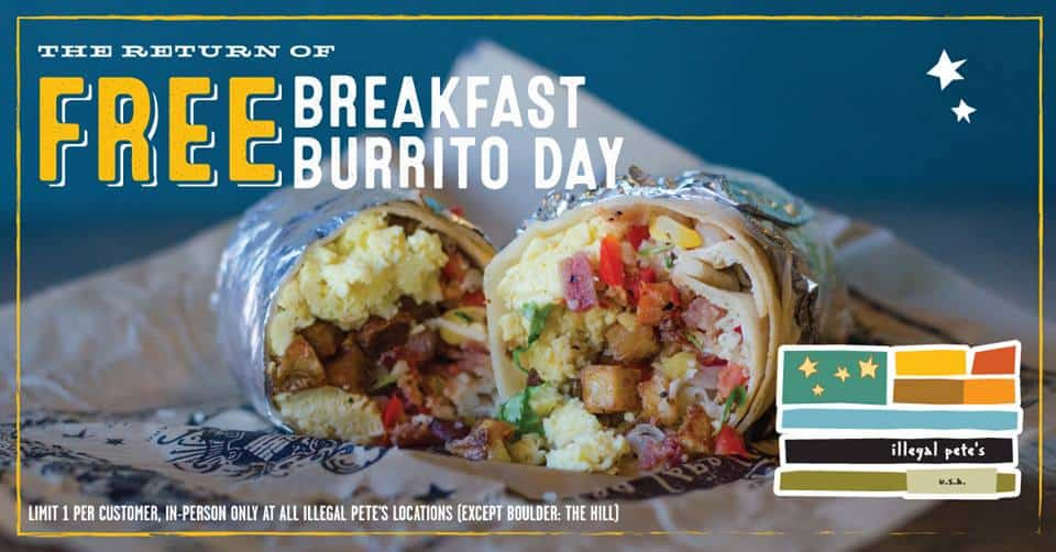 Breakfast Burritos Boulder Totally Free Breakfast Burrito at Illegal Pete s on