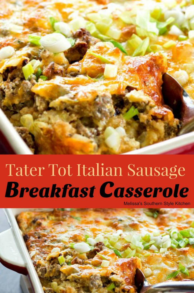 Breakfast Casserole With Tater Tots And Sausage  Tater Tot Italian Sausage Breakfast Casserole