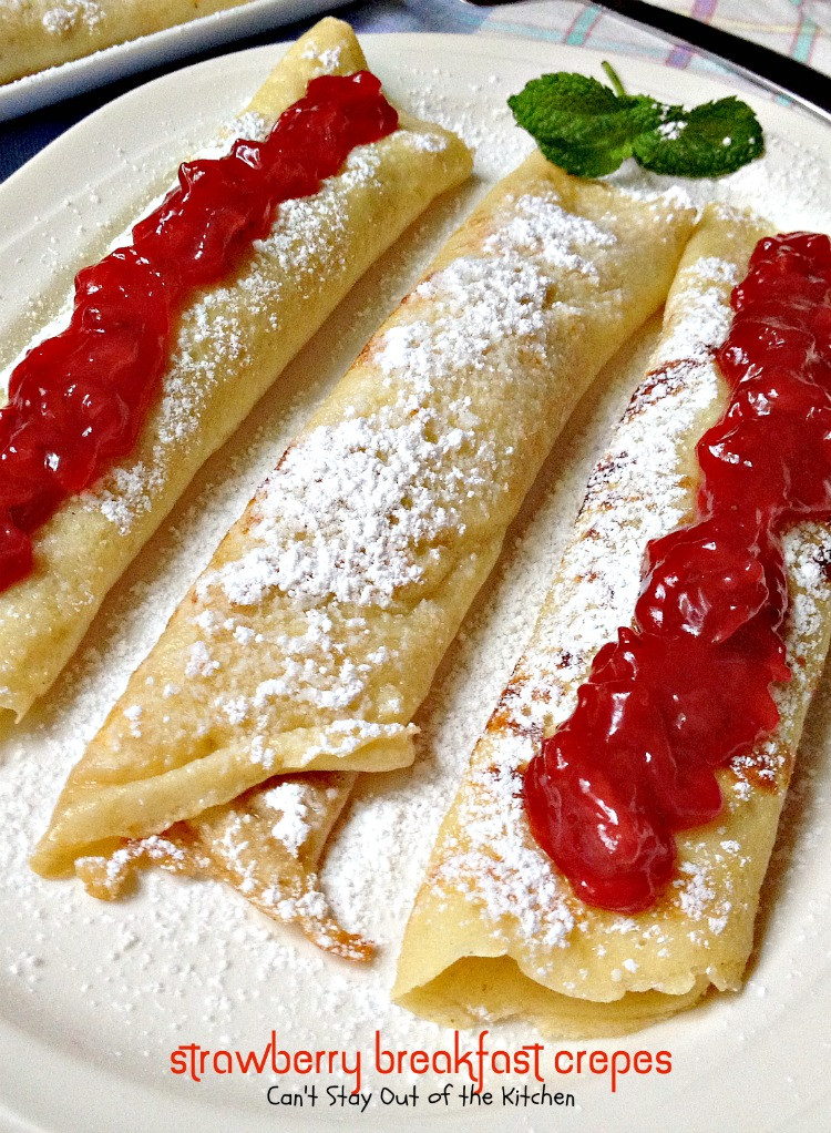 Breakfast Crepes Recipe  Strawberry Breakfast Crêpes Can t Stay Out of the Kitchen