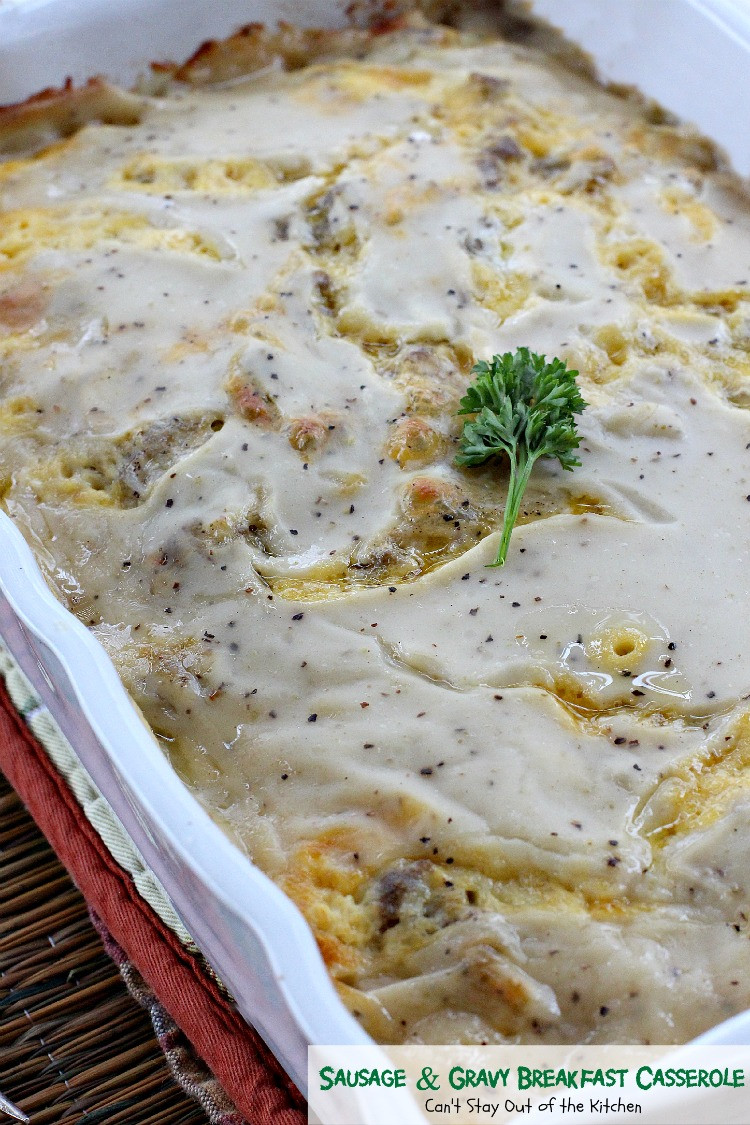 Breakfast Sausage Gravy  Sausage and Gravy Breakfast Casserole Can t Stay Out of