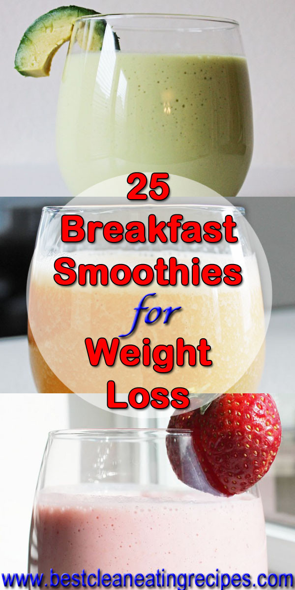 Breakfast Smoothie Recipes  25 Breakfast Smoothie Recipes for Weight Loss