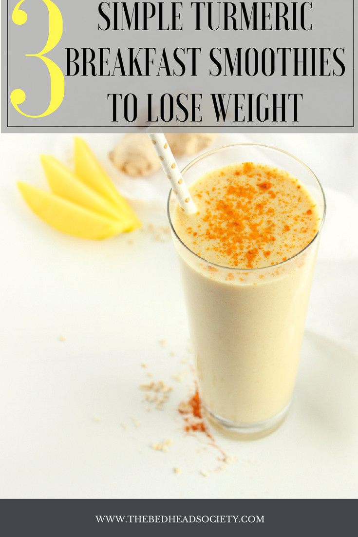Breakfast Smoothie Recipes For Weight Loss  3 Simple Turmeric Breakfast Smoothies to Lose Weight