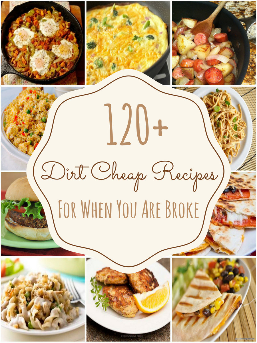 Budget Dinner Ideas  150 Dirt Cheap Recipes for When You Are Really Broke