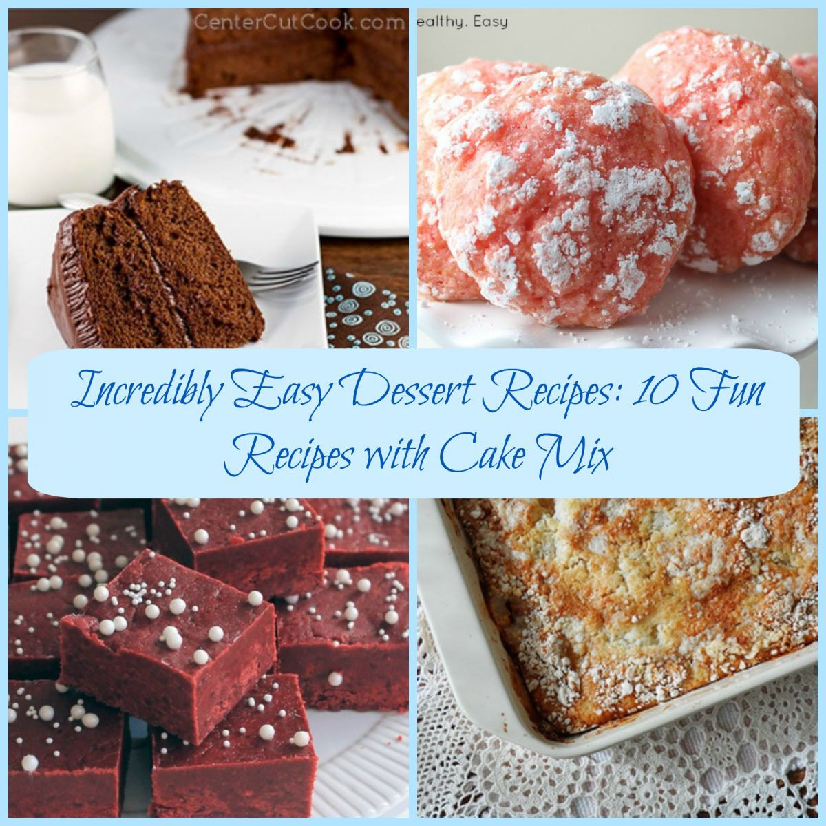 Cake Mix Desserts  Incredibly Easy Dessert Recipes 10 Fun Recipes with Cake