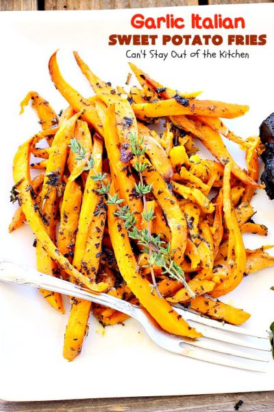 Calories In Sweet Potato Fries  Garlic Italian Sweet Potato Fries Can t Stay Out of the