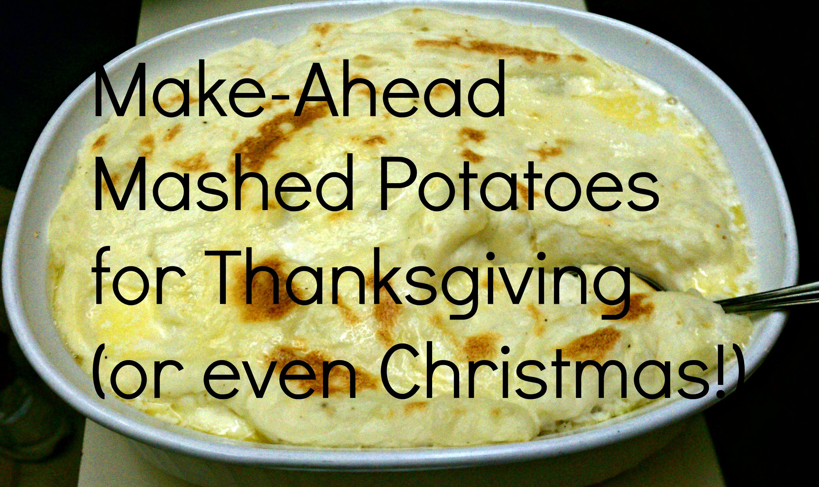 Can I Freeze Mashed Potatoes  How To Freeze Mashed Potatoes Now For Thanksgiving Anne