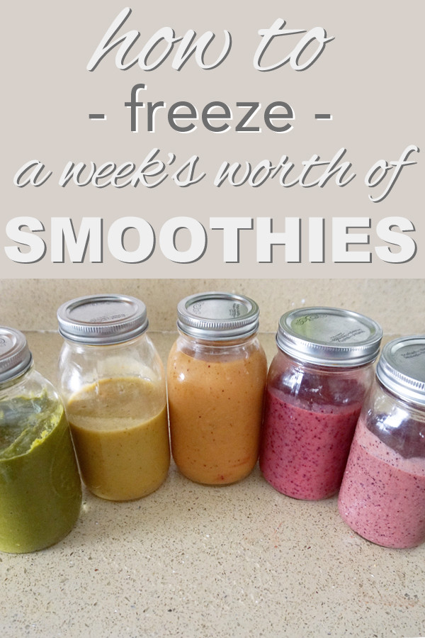 Can You Freeze Smoothies  How to Freeze a Week s Worth of Smoothies Going Zero Waste