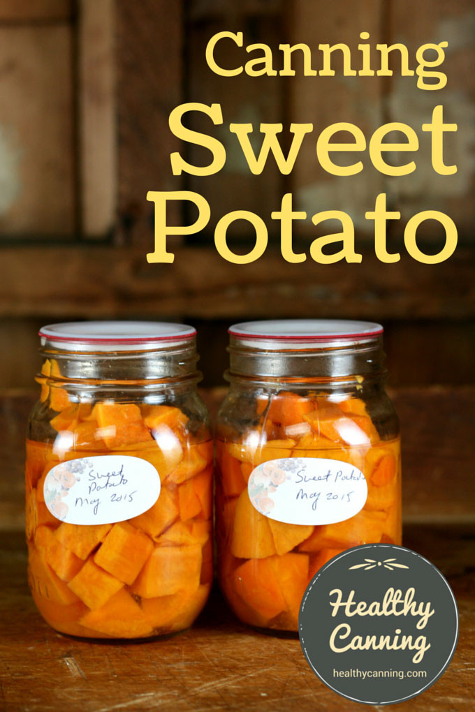 Canned Sweet Potato  Canning sweet potatoes Healthy Canning