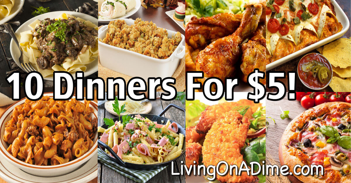 Cheap Dinner Ideas  10 Dinners For $5 Cheap Dinner Recipes And Ideas