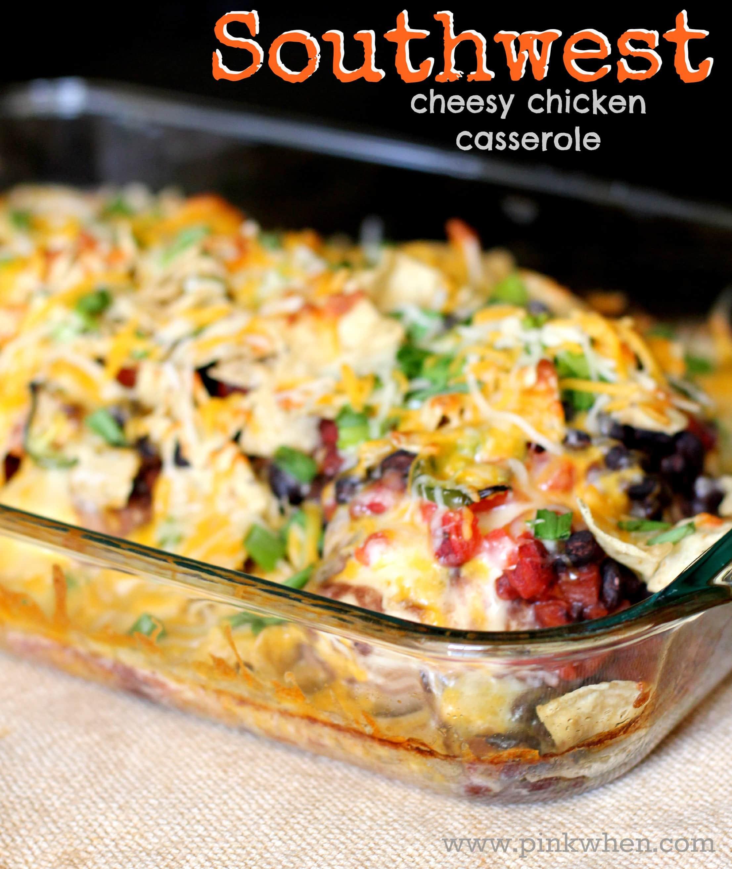 Cheesy Chicken Casserole  Southwest Cheesy Chicken Casserole Dish PinkWhen