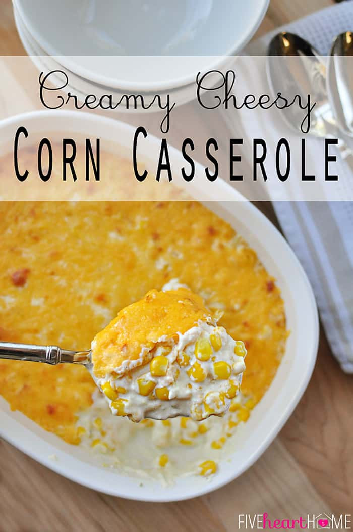 Cheesy Corn Casserole  The BEST Way to Cook Fresh Corn on the Cob Oven Roasting