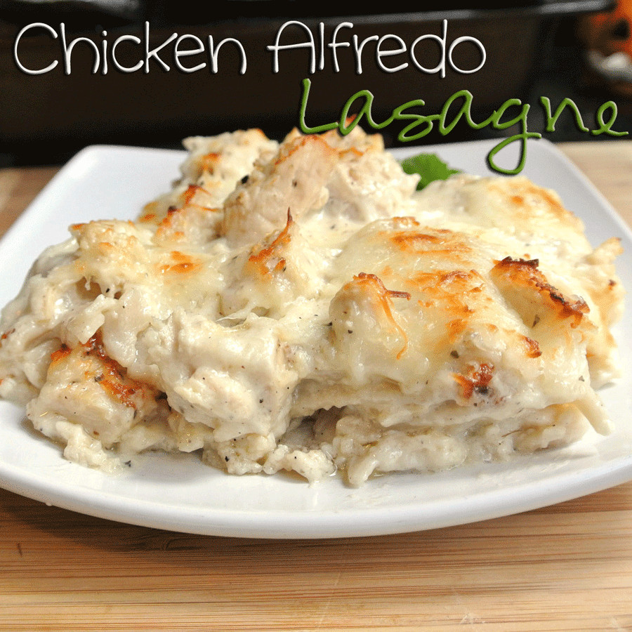 Chicken Alfredo Lasagna  Mom What s For Dinner Chicken Alfredo Lasagne