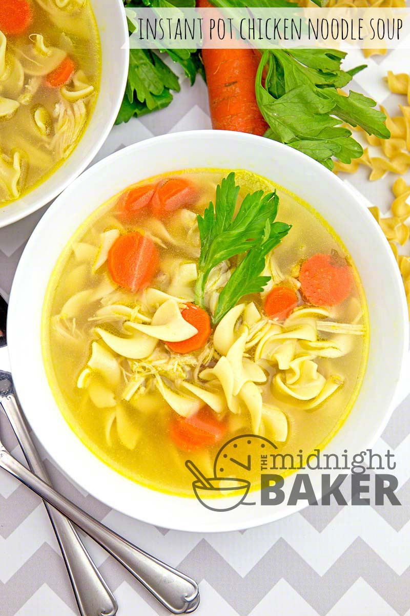 Chicken And Noodles Instant Pot  Instant Pot Chicken Noodle Soup The Midnight Baker